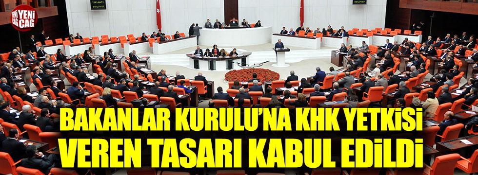 Bakanlar Kurulu'na KHK yetkisi veren tasarı kabul edildi