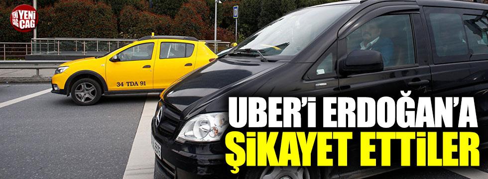 Taksiciler, UBER'i Erdoğan'a şikayet etti