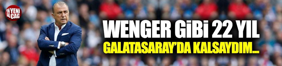 """Terim: """"Wenger gibi 22 yıl Galatasaray'da kalsaydım..."""""""
