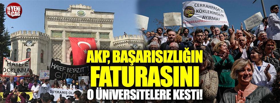 AKP, başarsızlığın faturasını o üniversitelere kesti!