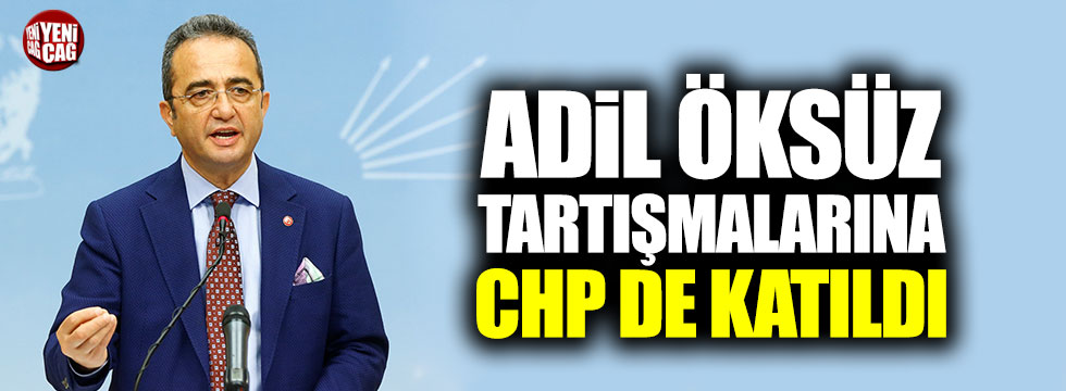 Adil Öksüz tartışmalarına CHP de katıldı