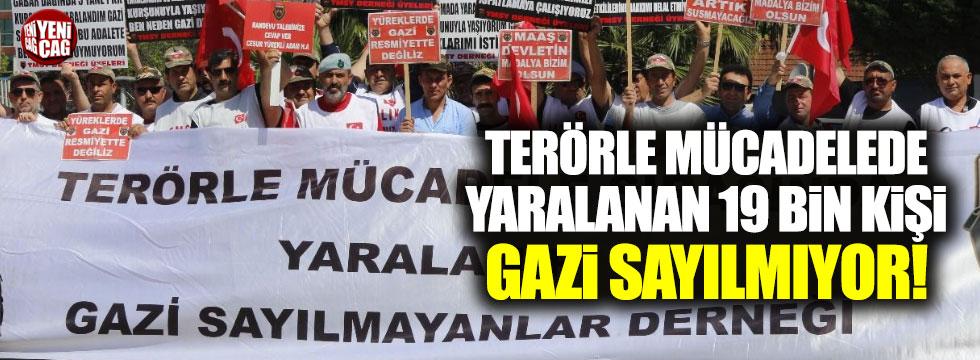 Terörle mücadelede yaralanan 19 bin kişi gazi sayılmıyor
