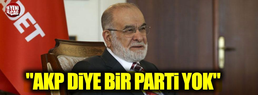 """Karamollaoğlu: """"AKP diye bir parti yok"""""""