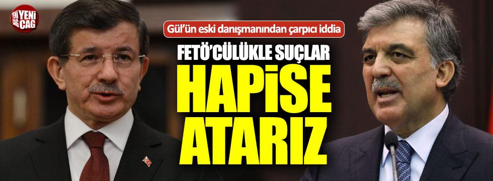 Abdullah Gül'ün eski danışmanından çarpıcı iddia