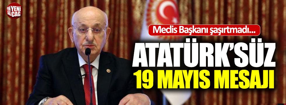 Meclis Başkanı şaşırtmadı: Atatürk'süz 19 Mayıs mesajı