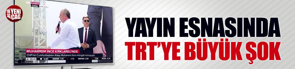 Muharrem İnce yayınında TRT'ye büyük şok
