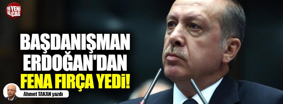 Başdanışman Erdoğan'dan fena fırça yedi!