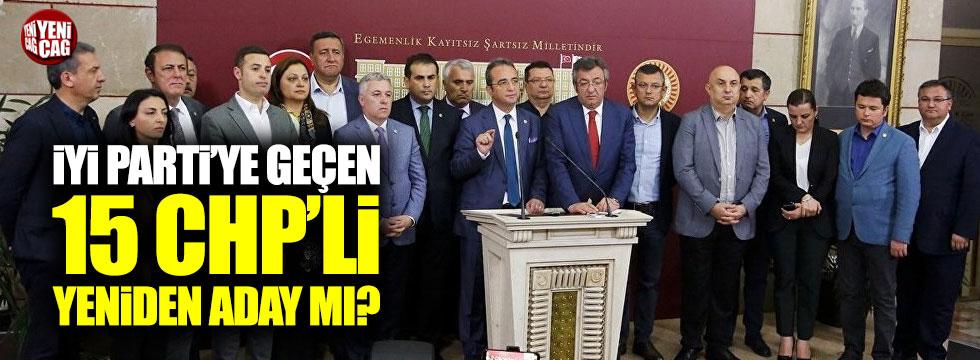 İYİ Parti'ye geçen 15 Milletvekili yeniden aday mı?