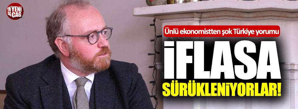 Ünlü ekonomistten şok Türkiye yorumu