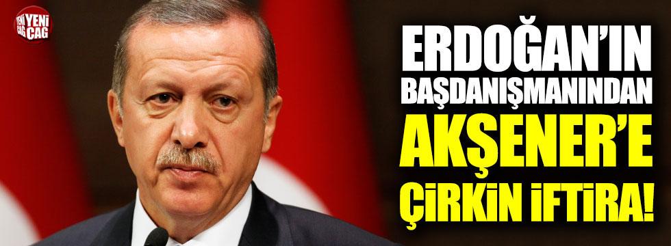 Cumhurbaşkanı başdanışmanından Akşener'e çirkin iftira