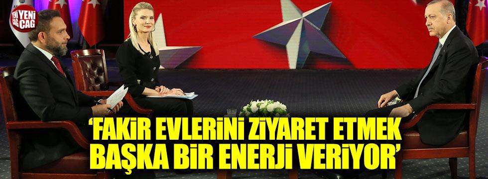 """Erdoğan: """"Fakir evlerini ziyaret etmek başka bir enerji veriyor"""""""