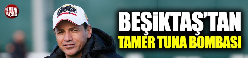 Beşiktaş'tan Tamer Tuna bombası