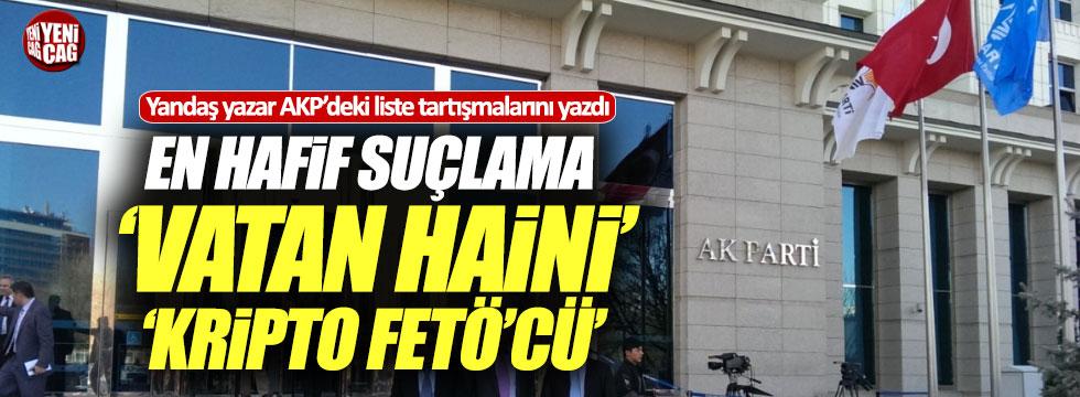 """AKP'de liste tartışması, """"Vatan haini, FETÖ'cü"""""""