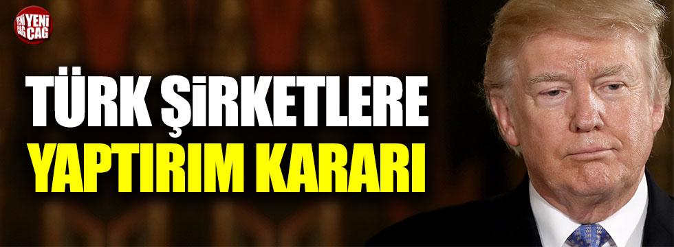 ABD'den Türk şirketlere yaptırım