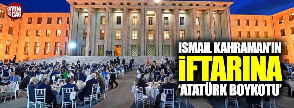 İsmail Kahraman'ın iftarına Atatürk boykotu!