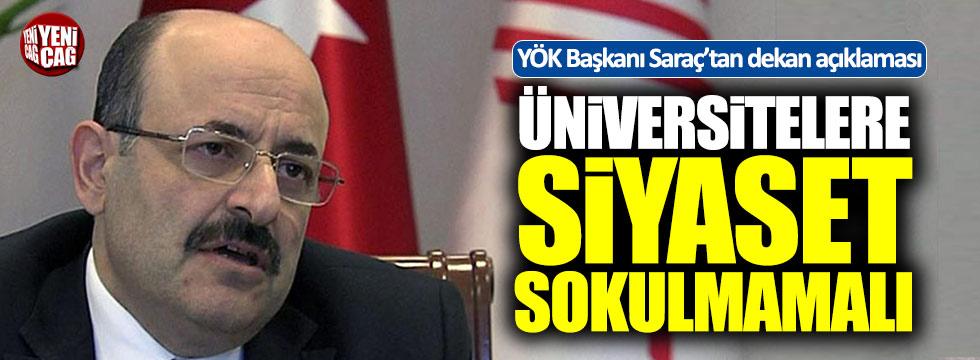 """YÖK Başkanı, """"Üniversitelerde siyasete yer yok"""""""