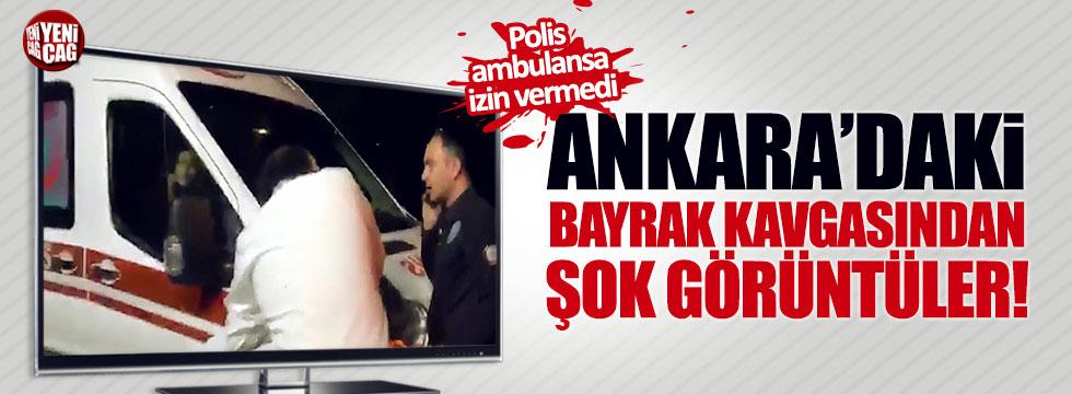 Ankara'daki bayrak kavgasından şok görüntüler