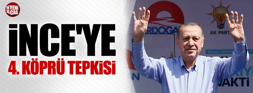 Erdoğan'dan İnce'ye köprü tepkisi