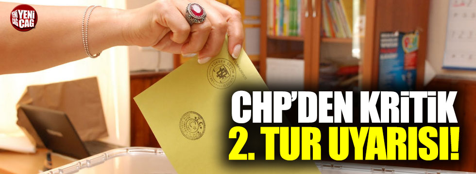 CHP'den 2. tur uyarısı