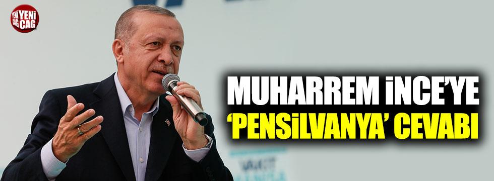 Erdoğan'dan İnce'ye Pensilvanya yanıtı