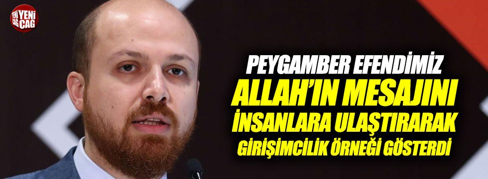 Bilal Erdoğan'dan ilginç açıklama