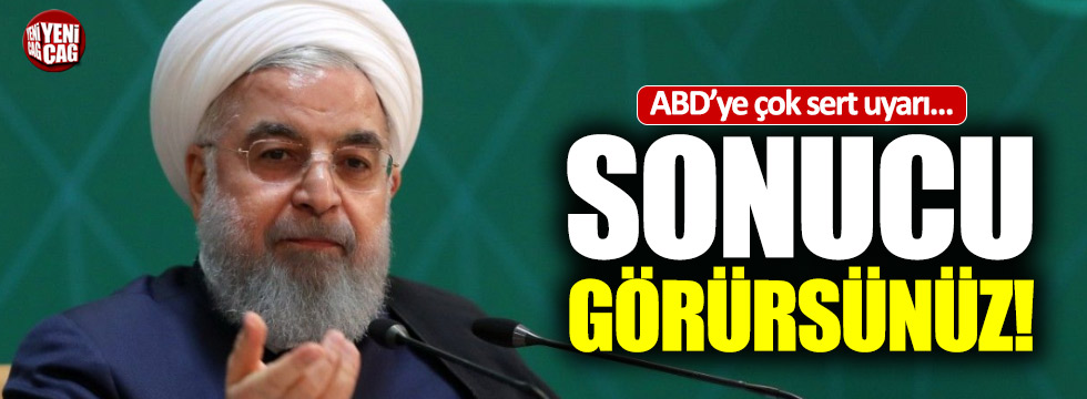 """İran'dan ABD'ye: """"Sonucunu görürsünüz"""""""
