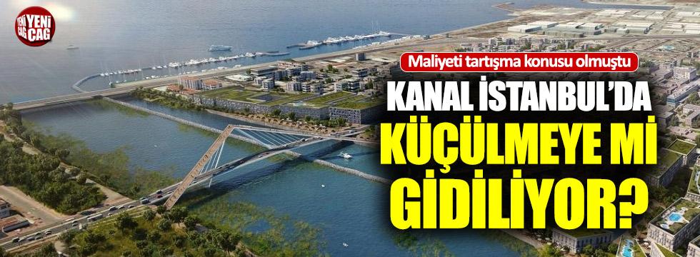 Kanal İstanbul'da küçülmeye gidildi