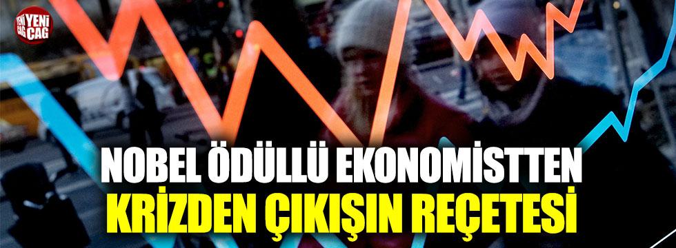 Nobel ödüllü ekonomistten krizden çıkışın reçetesi