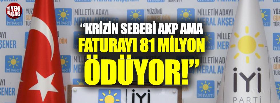 """İYİ Partili Türkkan """"Krizin faturasını 81 milyon ödeyecek"""""""