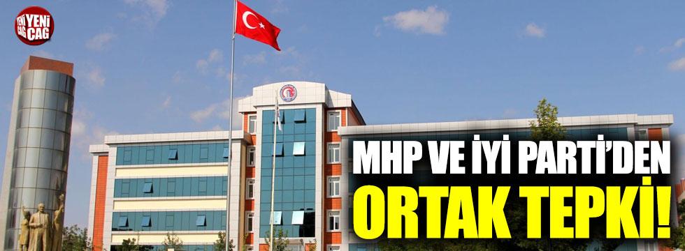MHP ve İYİ Parti'den ortak tepki!