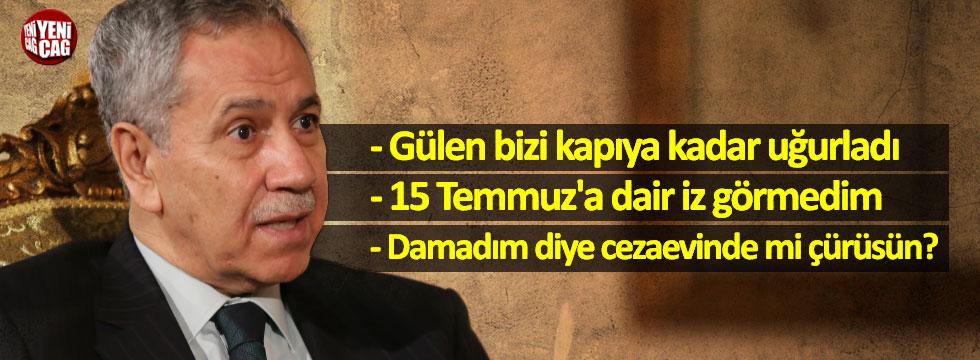 Arınç'tan Fethullah Gülen açıklaması