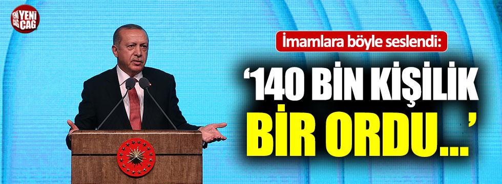 """Erdoğan: """"140 bin kişilik bir ordu..."""""""