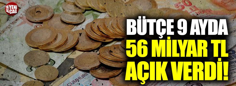 Bütçe 9 ayda 56 milyar açık verdi!
