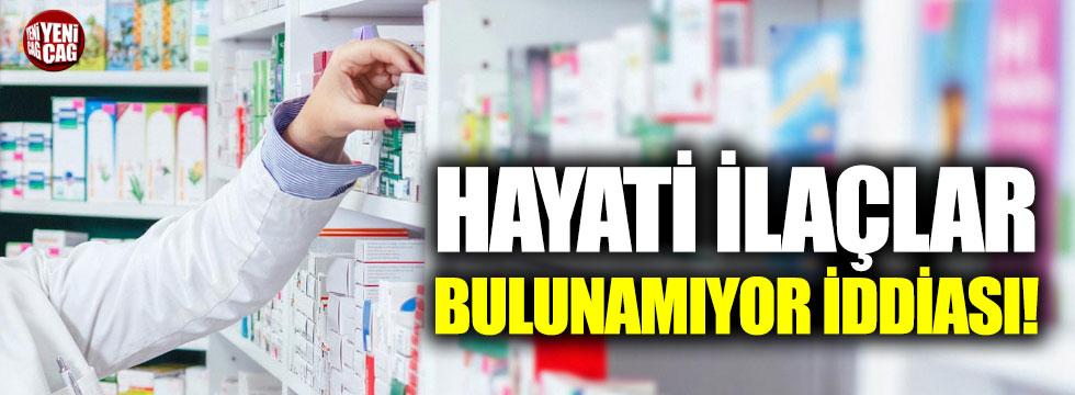 Yaşamsal ilaçlara erişim zorlaştı iddiası
