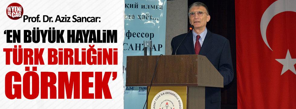 """Aziz Sancar: """"En büyük hayalim Türk Birliği'ni görmek"""""""