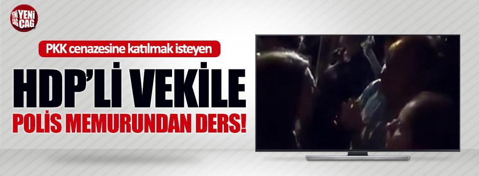 Polis memurundan HDP'li vekile ders!