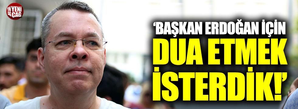 """Brunson: """"Erdoğan'a dua etmek isterdik"""""""