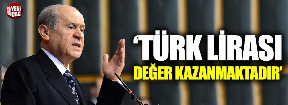 Devlet Bahçeli: Türk Lirası değer kazanmaktadır