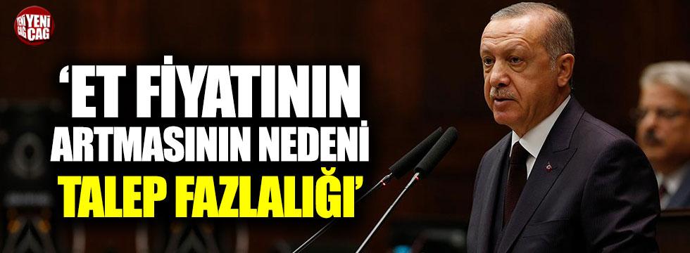 Erdoğan: Etin fiyatının artmasının nedeni talebin fazlalığı