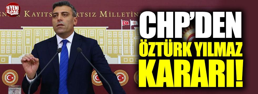 CHP'den Öztürk Yılmaz kararı!