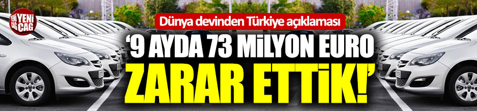 """9 ayda 73 milyon Euro zarar ettik"""