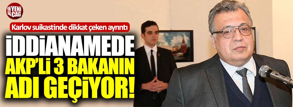 Karlov suikasti iddianamesinde AKP'li 3 bakanın adı geçiyor!