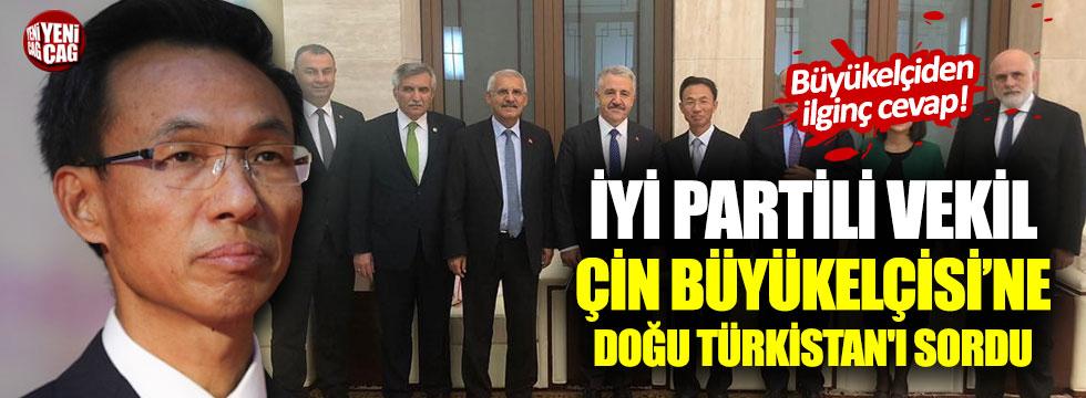 İYİ Parti'li Yokuş'tan Çin Büyükelçisi'ne Doğu Türkistan sorusu