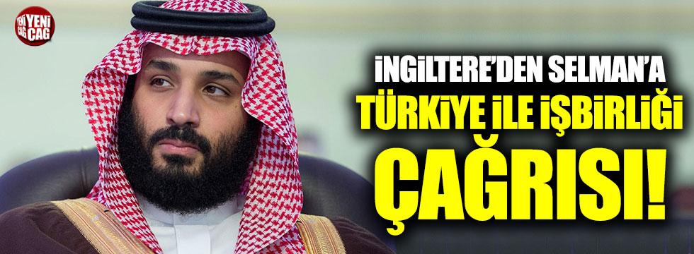 İngiltere'den Selman'a Türkiye ile iş birliği çağrısı!