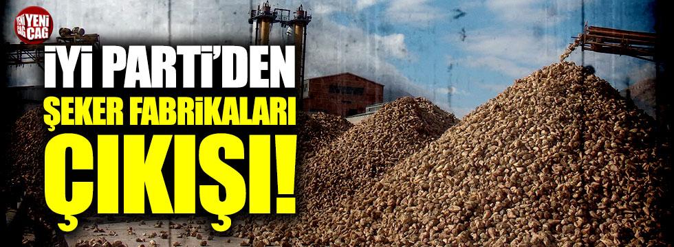 """İYİ Partili Fahrettin Yokuş: """"Şeker fabrikaları tekrar kamulaştırılsın"""""""