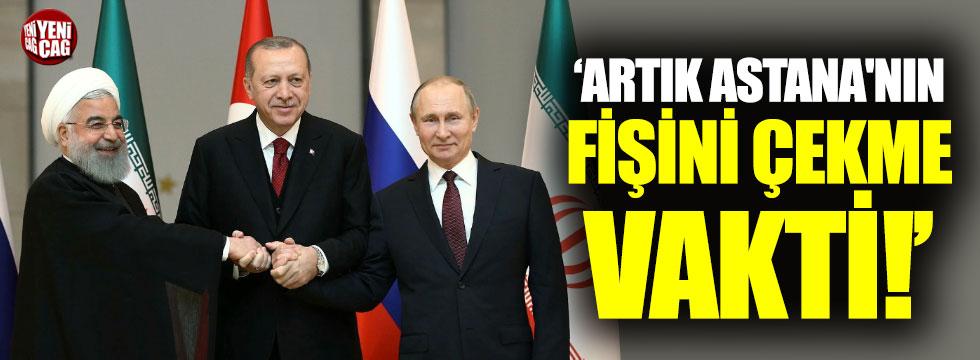 """""""Artık Astana'nın fişini çekme vakti"""""""
