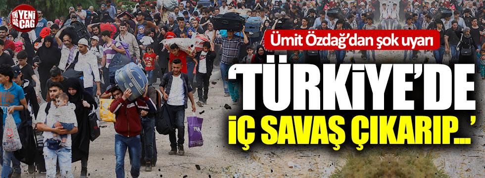"""İYİ Partili Ümit Özdağ: """"Türkiye'de iç savaş çıkarıp..."""""""