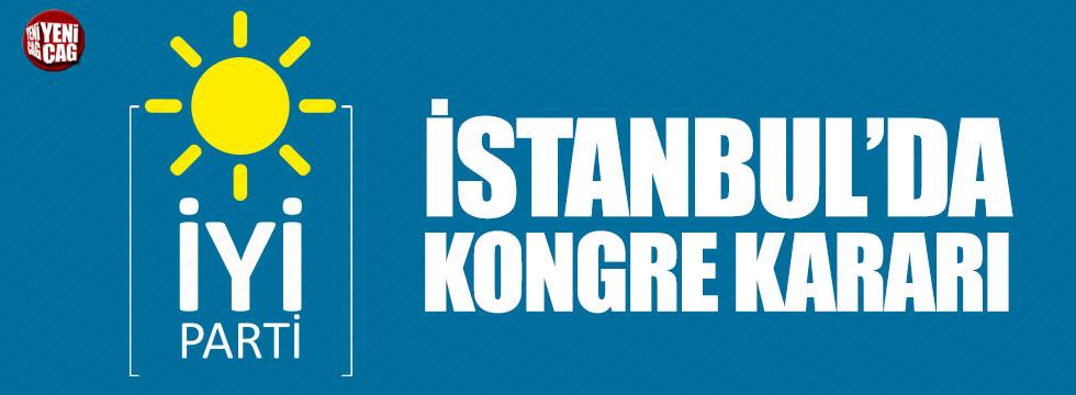 İYİ Parti İstanbul il teşkilatından kongre kararı