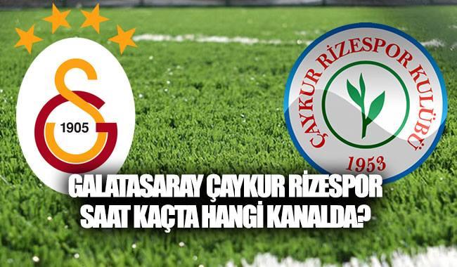 Galatasaray Rizespor ilk 11'ler  belli oldu
