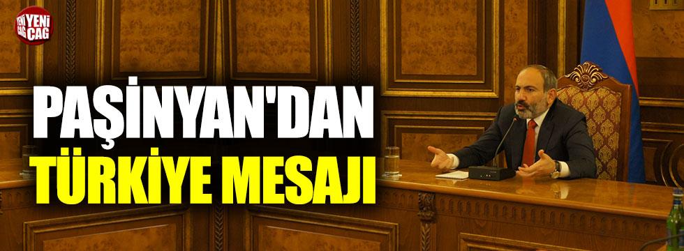 Paşinyan'dan Türkiye mesajı